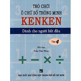 Trò Chơi Ô Chữ Số Thông Minh Kenken - Dành Cho Người Bắt Đầu (Tập 4)