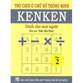 Trò Chơi Ô Chữ Số Thông Minh Kenken - Dành Cho Mọi Người (Tập 2)