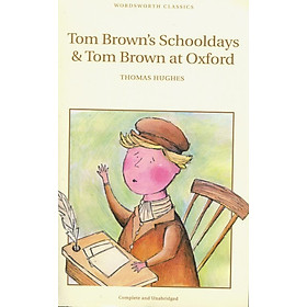 Tom Brown's Schooldays And Tom Brown At Oxford