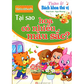 Tuần Lễ Bách Khoa Thú Vị - Tại Sao Hoa Có Nhiều Màu Sắc?