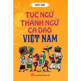 Tục Ngữ Thành Ngữ Ca Dao Việt Nam