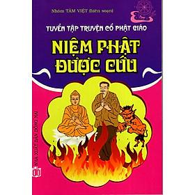 Niệm Phật Được Cứu - Truyện Cổ Phật Giáo