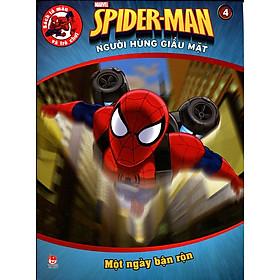 Spiderman - Người Hùng Giấu Mặt (Tập 4): Một Ngày Bận Rộn