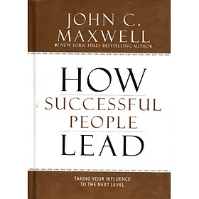 How Successful People Lead: Taking Your Influence To The Next Level (Hardcover)