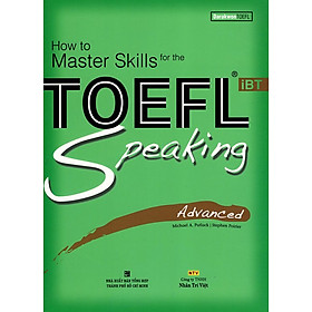 How To Master Skills For The TOEFL iBT Speaking Advanced (Kèm CD)