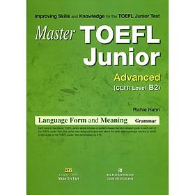 Master TOEFL Junior Advanced Cefr Level B2 (Không CD)
