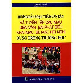 Hướng Dẫn Soạn Thảo Văn Bản Và Tuyển Tập Các Mẫu Diễn Văn, Bài Phát Biểu