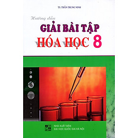 Hướng Dẫn Giải Bài Tập Hóa Học Lớp 8