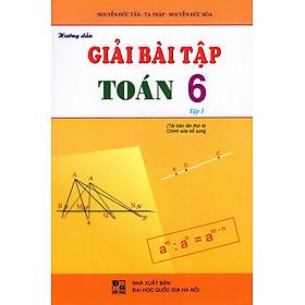 Hướng Dẫn Giải Bài Tập Toán Lớp 6 (Tập 1)