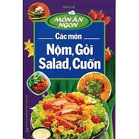 Việt Nam Các Món Nộm, Gỏi, Salad, Cuốn