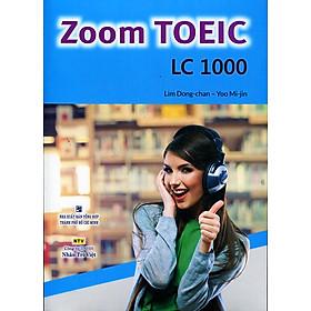 Zoom TOEIC LC 1000 (Kèm CD)