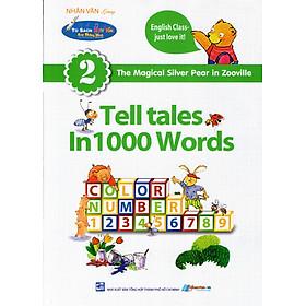 Tủ Sách Biết Nói: Tell Tales In 1000 Words (Tập 2)