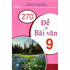 270 Đề Và Bài Văn Lớp 9