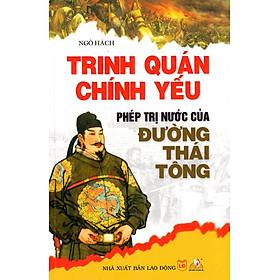 Trinh Quán Chính Yếu - Phép Trị Nước Của Đường Thái Tông