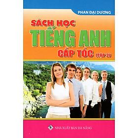 Sách Học Tiếng Anh Cấp Tốc (Tập 2) (Sách Bỏ Túi)