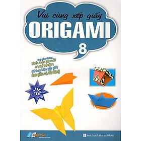 Vui Cùng Xếp Giấy Origami (Tập 8)