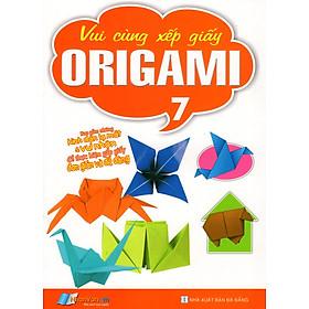 Vui Cùng Xếp Giấy Origami (Tập 7)