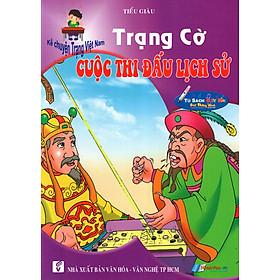 Kể Chuyện Trạng Việt Nam: Trạng Cờ - Cuộc Thi Đấu Lịch Sử
