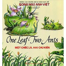 Những Câu Chuyện Thú Vị Giáo Dục Trẻ - Một Chiếc Lá, Hai Chú Kiến (Song Ngữ Anh - Việt)