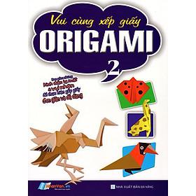 Vui Cùng Xếp Giấy Origami (Tập 2)