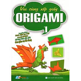 Vui Cùng Xếp Giấy Origami (Tập 1)