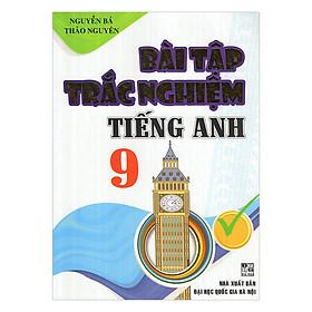 Bài Tập Trắc Nghiệm Tiếng Anh 9