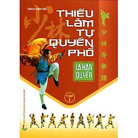 Thiếu Lâm Tự Quyền Phổ (Tập 1) - La Hán Quyền
