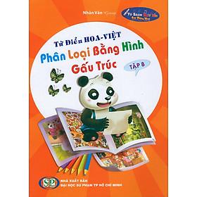 Từ Điển Hoa - Việt Phân Loại Bằng Hình Gấu Trúc (Tập 8)