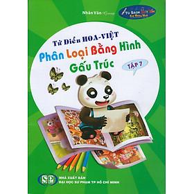 Từ Điển Hoa - Việt Phân Loại Bằng Hình Gấu Trúc (Tập 7)