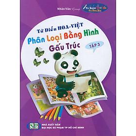 Từ Điển Hoa - Việt Phân Loại Bằng Hình Gấu Trúc (Tập 3)