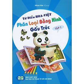 Từ Điển Hoa - Việt Phân Loại Bằng Hình Gấu Trúc (Tập 1)