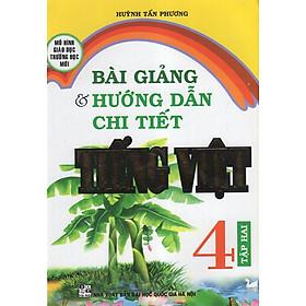 Bài Giảng Và Hướng Dẫn Chi Tiết Tiếng Việt 4 - Tập 2
