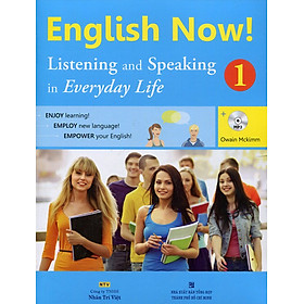 English Now 1 - Listening And Speaking (Kèm CD)