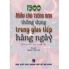 1300 Mẫu Câu Tiếng Anh Thông Dụng Trong Giao Tiếp Hàng Ngày (Kèm CD)
