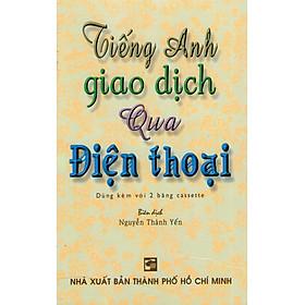 Tiếng Anh Giao Dịch Qua Điện Thoại (Kèm CD)