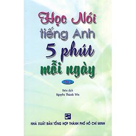 Học Nói Tiếng Anh 5 Phút Mỗi Ngày - Tập 2 (Kèm CD)
