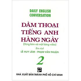 Đàm Thoại Tiếng Anh Hằng Ngày - Tập 2 - Sách Bỏ Túi (Không Kèm Video)