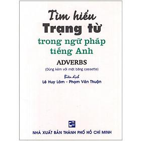 Tìm Hiểu Trạng Từ Trong Ngữ Pháp Tiếng Anh - Sách Bỏ Túi (Không Kèm Cassette)