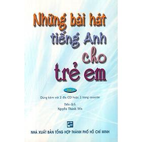 Những Bài Hát Tiếng Anh Cho Trẻ Em - Tập 2 (Không Kèm CD)