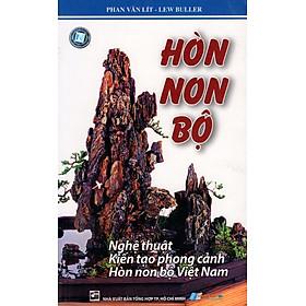 Hòn Non Bộ - Nghệ Thuật Kiến Tạo Phong Cảnh Hòn Non Bộ Việt Nam