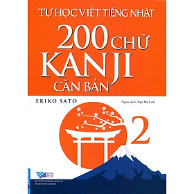 Tự Học Viết Tiếng Nhật - 200 Chữ Kanji Căn Bản (Tập 2)