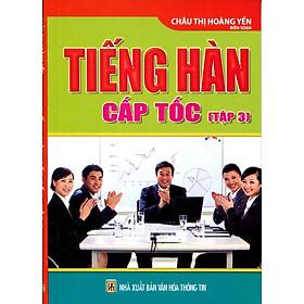 Tiếng Hàn Cấp Tốc (Tập 3) - Sách Bỏ Túi - Tái Bản