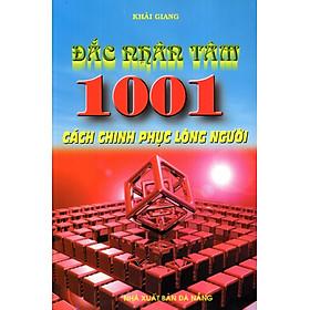 Đắc Nhân Tâm - 1001 Cách Chinh Phục Lòng Người