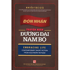 Đón Nhận Truyện Ngắn Đương Đại Nam Bộ (Song Ngữ Anh - Việt)