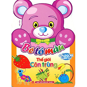 Gấu Con Khéo Tay - Bé Tô Màu - Thế Giới Côn Trùng