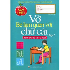 Mai Em Vào Lớp 1 - Vở Bé Làm Quen Với Chữ Cái (Tập 2)
