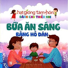 Truyện Thiếu Nhi HGTH - Bữa Ăn Sáng Bằng Hồ Dán