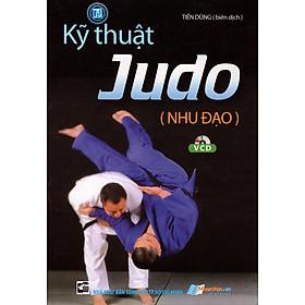 Kỹ Thuật Judo (Nhu Đạo) - Kèm VCD