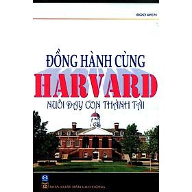 Đồng Hành Cùng Harvard Nuôi Dạy Con Thành Tài