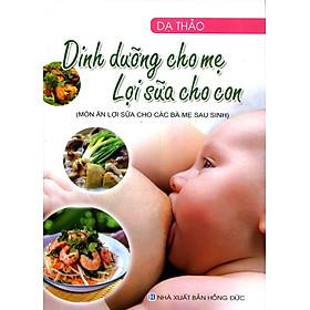 Dinh Dưỡng Cho Mẹ Lợi Sữa Cho Con